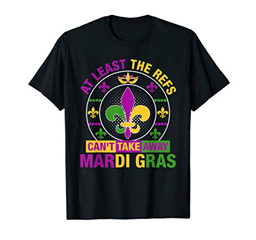 (At Least The Refs Can't Take Away Mardi Gras Funny)