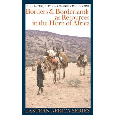 Download Borders and Borderlands as Resources in the Horn of Africa (Eastern Africa) (Hardback) - Common ebook