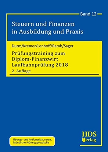 Prüfungstraining zum Diplom-Finanzwirt Laufbahnprüfung 2018 Taschenbuch – 9. November 2017 Martin Durm Thomas Kremer Gerhard Lenhoff Jörg Ramb