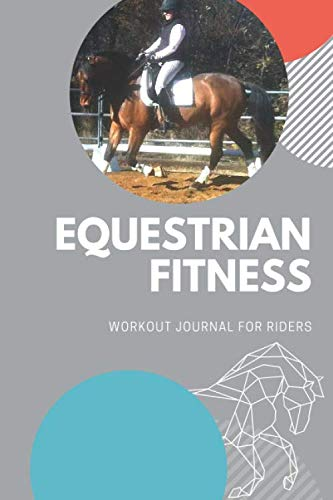 Equestrian Fitness: A Workout Journal for Riders|Gym Log book|6x9 Horseback Riding Fitness Program Tracker
