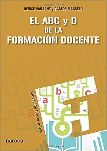 El ABC y D de la formación docente (Spanish Edition): Denise ...