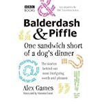 img - for Balderdash & Piffle: One Sandwich Short of a Dog's Dinner book / textbook / text book