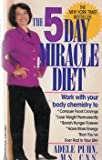 THE 5 DAY MIRACLE DIET [WORK WITH YOUR BODY CHEMISTRY] BY ADELE PUHN, M.S., C.N.S.