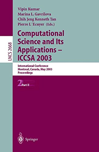 Computational Science and Its Applications - ICCSA 2003: International Conference, Montreal, Canada, May 18-21, 2003, Pr