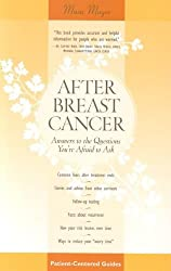 After Breast Cancer: Answers to the Questions You're Afraid to Ask (Patient Centered Guides)