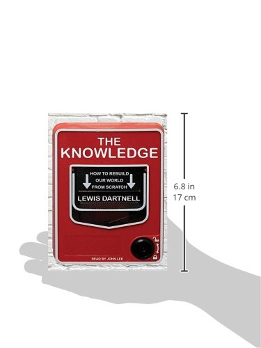 The Knowledge: How to Rebuild Our World from Scratch by Tantor Audio