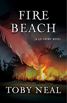 Fire Beach (Lei Crime, Book 8) by [Neal, Toby]