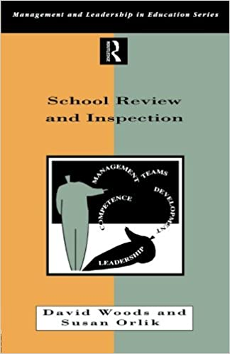 School Review and Inspection (Management and Leadership in Education Series)