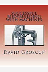 Successful Bodybuilding with Machines Paperback