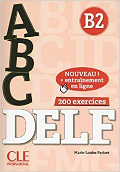 ABC DELF. B2. Corrigés. Per le Scuole superiori. Nuova ediz. Con espansione online. Con CD-Audio