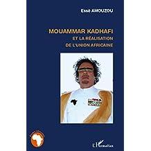Mouammar Hadhafi et la réalisation de l'Union Africaine