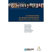 La rémunération du dirigeant d'entreprise: Aspects sociaux et fiscaux (Belgique) (French Edition)