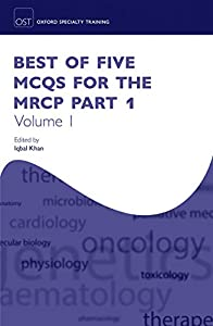 Best of Five MCQs for the MRCP Part 1 Volume 1 (Oxford Specialty Training: Revision Texts)