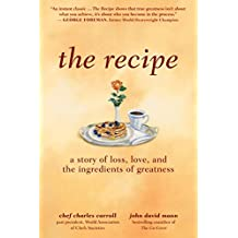 The Recipe: A Story of Loss, Love, and the Ingredients of Greatness