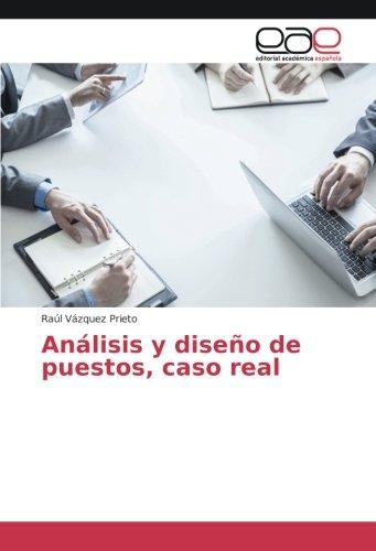 Análisis y diseño de puestos, caso real (Spanish Edition) pdf epub