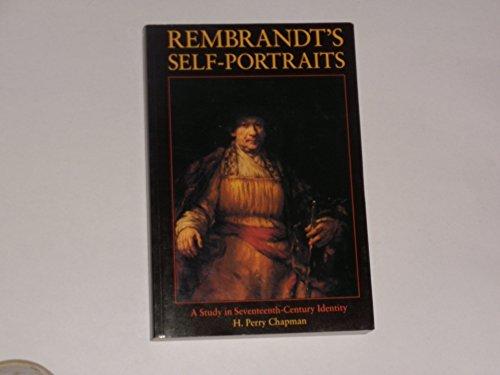 Rembrandt's Self-Portraits: A Study in Seventeenth-Century Identity (Self Portrait Renaissance)