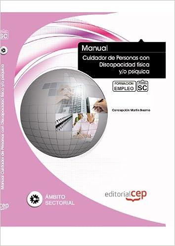 Manual Cuidador de personas con discapacidad física y/o psíquica. Formación para el Empleo: Ed. Cep: 9788468107592: Amazon.com: Books
