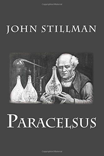 Download Paracelsus: his personality and influence as physician, chemist and reformer pdf
