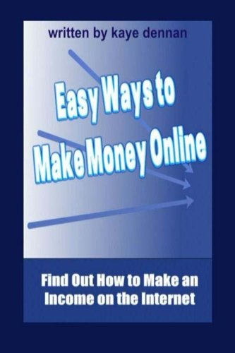 Easy Ways to Make Money Online: Find Out How to Make an Income on the Internet