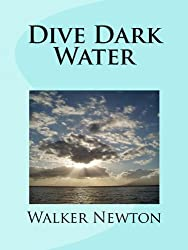 Dive Dark Water (The Sand Crab Chronicles Book 4)