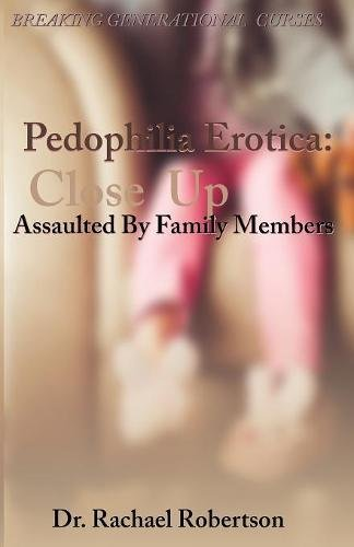Read Online Pedophilia Erotica: Closeup: Assault by Family Members: When Child Protective Services Takes Your Children (Breaking Generational Curses) pdf