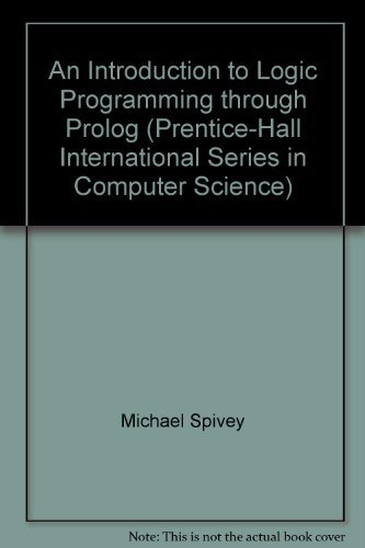 An Introduction to Logic Programming Through Prolog (Prentice Hall International Series in Computer Science) by Prentice Hall