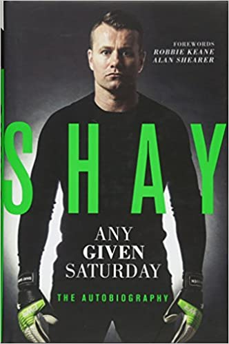 28ddbf8613 Shay: Any Given Saturday - The Autobiography Hardcover – 19 Oct 2017