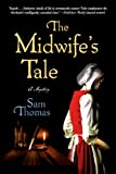 The Midwife's Tale, Samuel Thomas, 1250038340