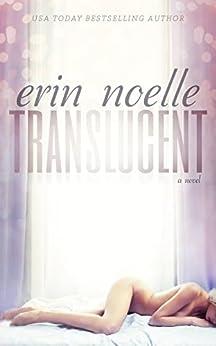 Translucent (Luminous Book 1) by [Noelle, Erin]