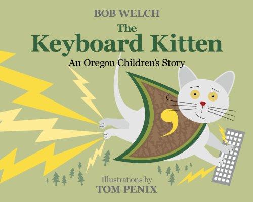 The Keyboard Kitten  An Oregon Children's Story