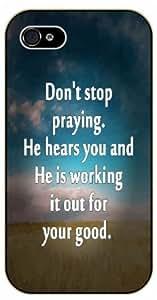 Don't stop praying. He hears you - Bible verse iPhone 5 / 5s black plastic case / Christian Verses