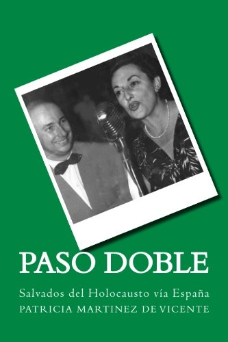 Paso doble: Salvados del Holocausto vía España (Volume 1) (Spanish Edition) pdf