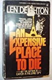 An Expensive Place to Die, Len Deighton, 0425036065