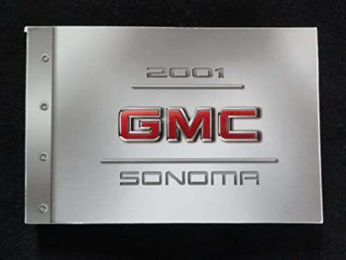2001 gmc sonoma owners manual gmc amazon com books rh amazon com 2001 gmc sonoma repair manual pdf 2001 gmc sonoma owner's manual