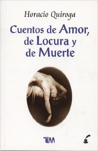 Amazon.com: Cuentos de amor, de locura y de muerte/ Tales of ...