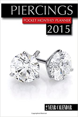 Book Piercings Pocket Monthly Planner 2015: 2 Year Calendar