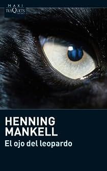 El ojo del leopardo par Mankell