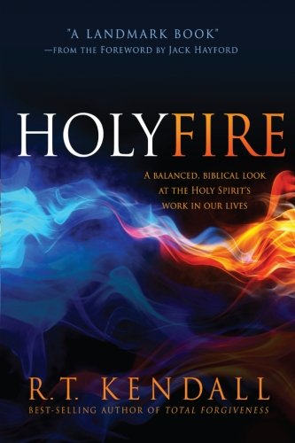 Price comparison product image Holy Fire: A Balanced,  Biblical Look at the Holy Spirit's Work in Our Lives