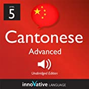 Learn Cantonese - Level 5: Advanced Cantonese, Volume 1: Lessons 1-25: Advanced Cantonese #1 |  Innovative Language Learning
