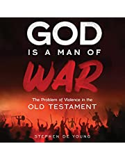 God Is a Man of War: The Problem of Violence in the Old Testament