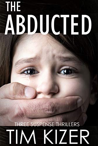 The Abducted: Three gripping suspense thrillers full of twists and turns (a box set)