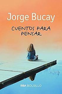 Cuentos para pensar par Bucay