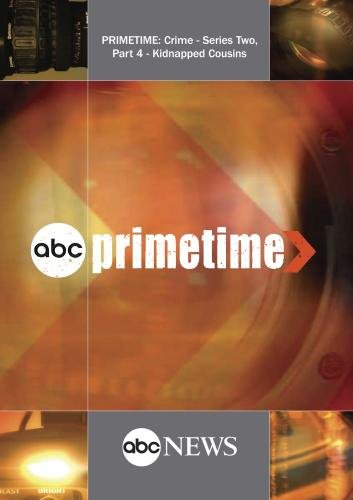 PRIMETIME: Crime - Series Two, Part 4 - Kidnapped Cousins: 7/16/08