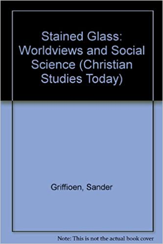 Book Stained Glass: Worldviews and Social Science (Christian Studies Today)