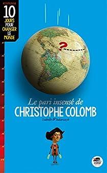 Le pari insensé de Christophe Colomb par Wlodarczyk
