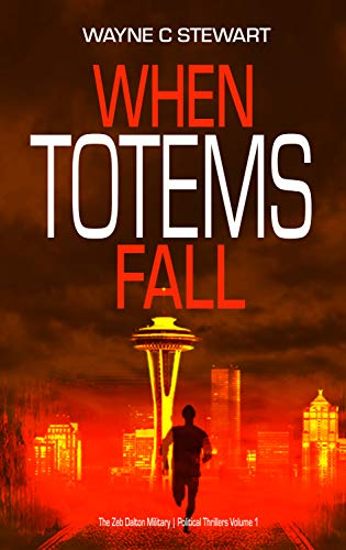 When Totems Fall (Zeb Dalton Thrillers Book 1)