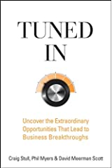 Tuned In: Uncover the Extraordinary Opportunities That Lead to Business Breakthroughs Kindle Edition
