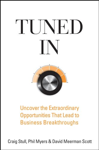 Read Online Tuned In: Uncover the Extraordinary Opportunities That Lead to Business Breakthroughs pdf