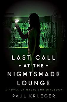 Last Call at the Nightshade Lounge: A Novel by [Krueger, Paul]