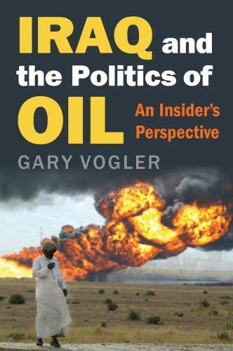 Image for Iraq and the Politics of Oil: An Insider's Perspective